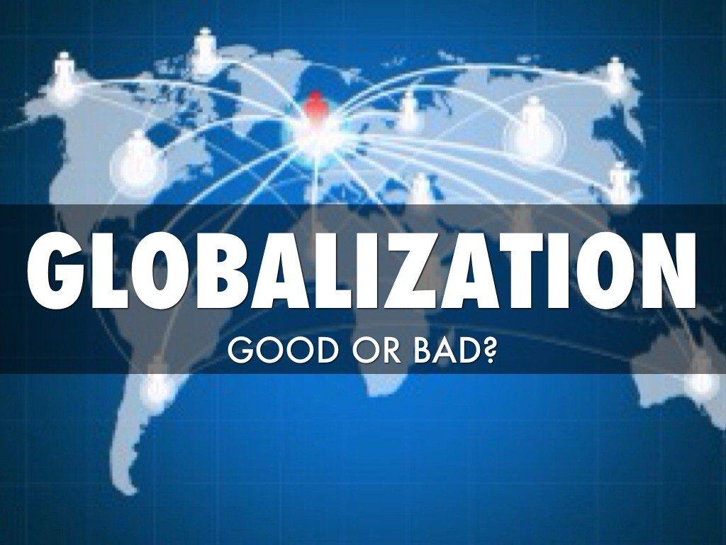 is globalisation good or bad essay