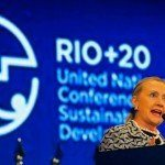 Hillary Promoted Agenda 21, Sustainable Development At Rio+20 Conference