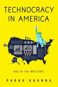 La tecnocrazia in America: The Rise of the Info-State