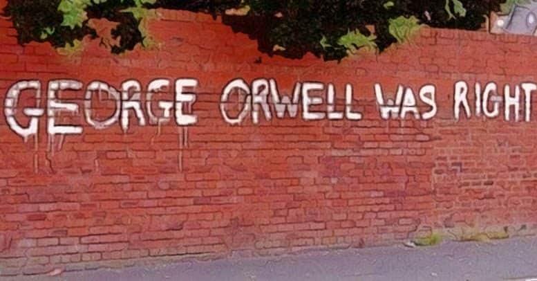 George Orwell tenía razón
